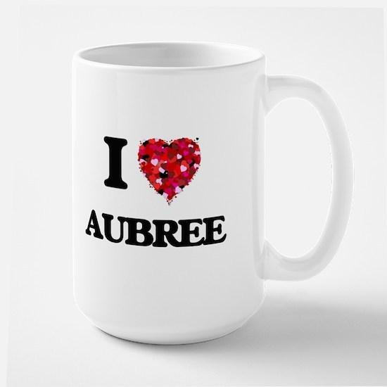 I Love Aubree Mugs