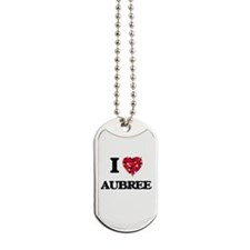 I Love Aubree Dog Tags