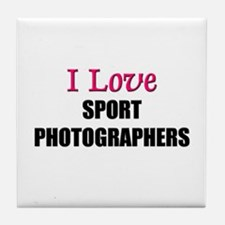 I Love SPORT PHOTOGRAPHERS Tile Coaster