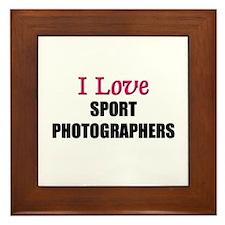 I Love SPORT PHOTOGRAPHERS Framed Tile