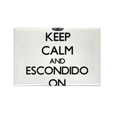 Keep Calm and Escondido ON Magnets
