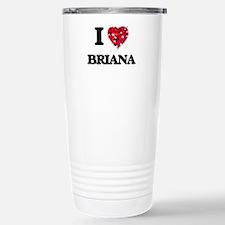 I Love Briana Travel Mug