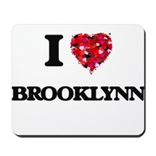 I Love Brooklynn Mousepad