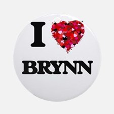 I Love Brynn Ornament (Round)