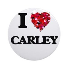 I Love Carley Ornament (Round)
