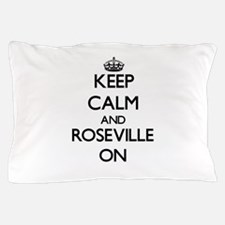 Keep Calm and Roseville ON Pillow Case