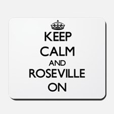 Keep Calm and Roseville ON Mousepad