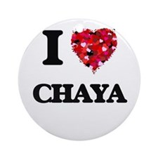 I Love Chaya Ornament (Round)