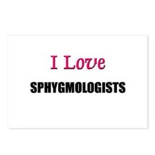 I Love SPHYGMOLOGISTS Postcards (Package of 8)