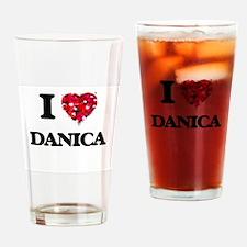 I Love Danica Drinking Glass