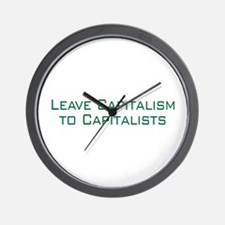 Leave Capitalism to Capitalists Wall Clock