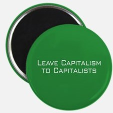Leave Capitalism to Capitalists Magnet