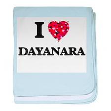 I Love Dayanara baby blanket