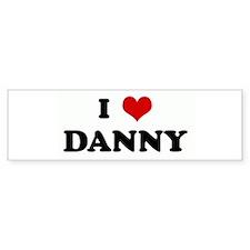 I Love DANNY Bumper Bumper Sticker