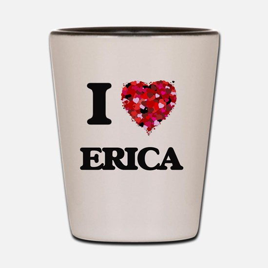 I Love Erica Shot Glass