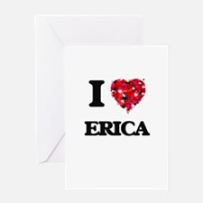 I Love Erica Greeting Cards