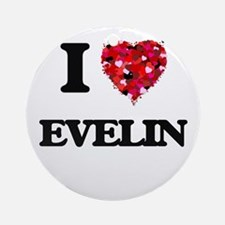 I Love Evelin Ornament (Round)