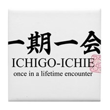 Ichi-go ichi-e: Japanese quote: yojijukugo Tile Co