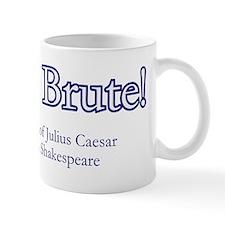 Et tu, Brute?: Roman dictator Julius Caesar Mugs
