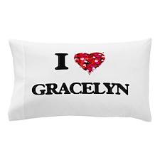 I Love Gracelyn Pillow Case