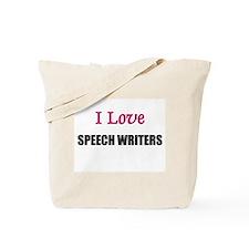 I Love SPEECH WRITERS Tote Bag