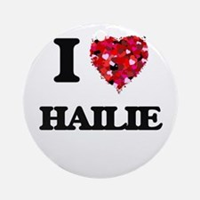 I Love Hailie Ornament (Round)