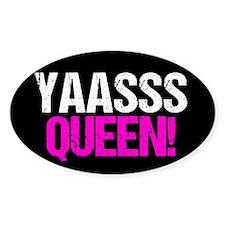 Yaasss Queen Decal