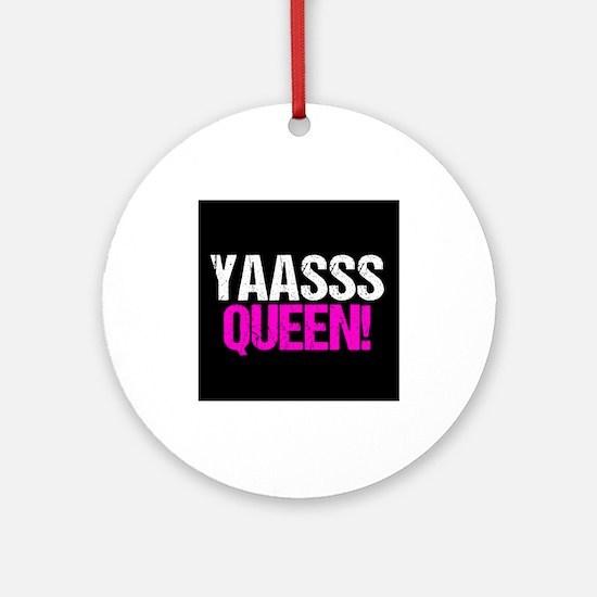 Yaasss Queen Ornament (Round)