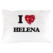 I Love Helena Pillow Case