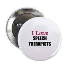 I Love SPEECH THERAPISTS Button