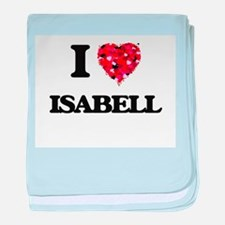 I Love Isabell baby blanket