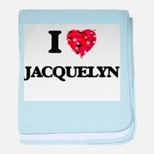 I Love Jacquelyn baby blanket