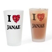 I Love Janae Drinking Glass