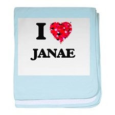 I Love Janae baby blanket