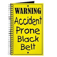 Warning Accident Prone Black Belt Journal