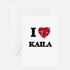 I Love Kaila Greeting Cards