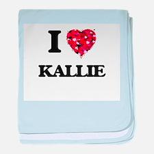 I Love Kallie baby blanket