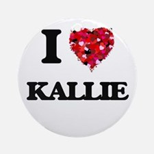 I Love Kallie Ornament (Round)