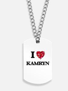 I Love Kamryn Dog Tags
