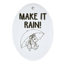Make it Rain Ornament (Oval)
