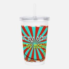 Not My Circus Not My M Acrylic Double-wall Tumbler