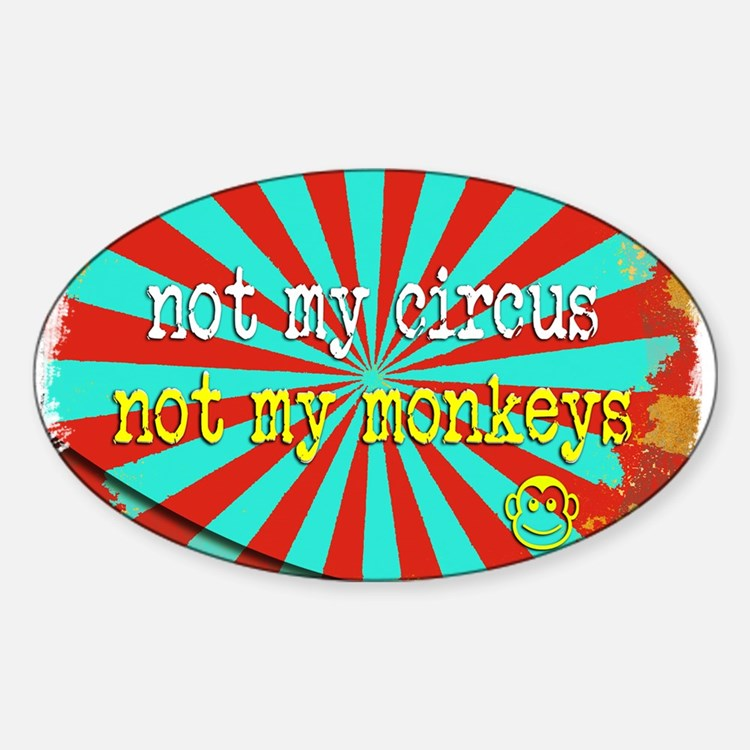 Not My Circus Not My Monkeys Shredded Decal