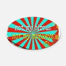 Not My Circus Not My Monkeys Shred Oval Car Magnet