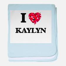 I Love Kaylyn baby blanket