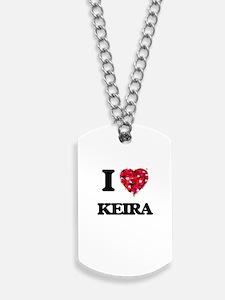 I Love Keira Dog Tags