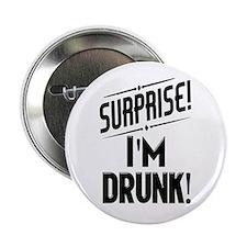 """Surprise I'm DRUNK 2.25"""" Button (10 pack)"""