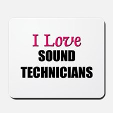 I Love SOUND TECHNICIANS Mousepad