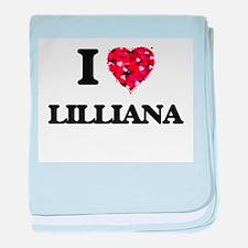 I Love Lilliana baby blanket