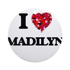 I Love Madilyn Ornament (Round)