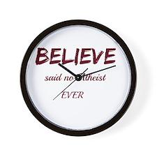Believe Said No Atheist Wall Clock